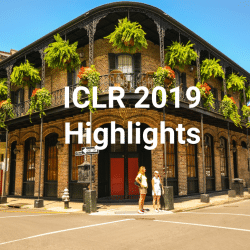 ICLR 19 highlights (and all that Jazz)