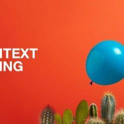 Context is King – Die Zukunft des digitalen Marketings